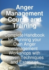 ovitz-taylor-gates-anger-management-course-and-training-complete-handbook-for-running-your-own-anger-management-workshops-with-proven-techniques-and-exercises-300294446.JPG