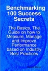 ovitz-taylor-gates-benchmarking-100-success-secrets-the-basics-the-guide-on-how-to-measure-manage-and-improve-performance-based-on-industry-best-practices-300295553.JPG