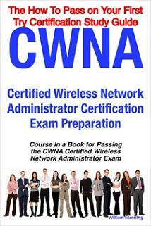 ovitz-taylor-gates-cwna-certified-wireless-network-administrator-certification-exam-preparation-course-in-a-book-for-passing-the-cwna-certified-wireless-network-administrator-exam-the-how-to-pass-on-your-first-try-cer-300325864.JPG