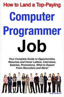 ovitz-taylor-gates-how-to-land-a-top-paying-computer-programmer-job-your-complete-guide-to-opportunities-resumes-and-cover-letters-interviews-salaries-promotions-what-to-expect-from-recruiters-and-more-300325865.JPG