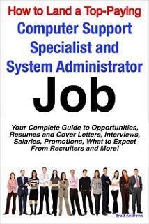 ovitz-taylor-gates-how-to-land-a-top-paying-computer-support-specialists-and-systems-administrators-job-your-complete-guide-to-opportunities-resumes-and-cover-letters-interviews-salaries-promotions-what-to-expect-300325851.JPG
