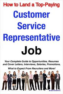 ovitz-taylor-gates-how-to-land-a-top-paying-customer-service-representative-job-your-complete-guide-to-opportunities-resumes-and-cover-letters-interviews-salaries-promotions-300318417.JPG