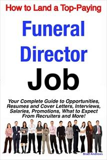 ovitz-taylor-gates-how-to-land-a-top-paying-funeral-director-job-your-complete-guide-to-opportunities-resumes-and-cover-letters-interviews-salaries-promotions-what-300322134.JPG