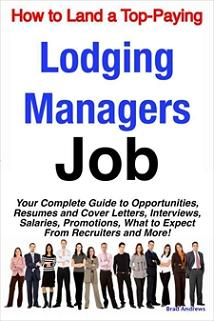 ovitz-taylor-gates-how-to-land-a-top-paying-lodging-managers-job-your-complete-guide-to-opportunities-resumes-and-cover-letters-interviews-salaries-promotions-300322159.JPG