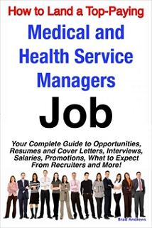 ovitz-taylor-gates-how-to-land-a-top-paying-medical-and-health-service-managers-job-your-complete-guide-to-opportunities-resumes-and-cover-letters-interviews-300322158.JPG