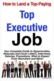 ovitz-taylor-gates-how-to-land-a-top-paying-top-executive-job-your-complete-guide-to-opportunities-resumes-and-cover-letters-interviews-salaries-promotions-300322287.JPG
