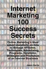 ovitz-taylor-gates-internet-marketing-100-success-secrets-online-marketing-s-most-asked-questions-on-how-to-manage-affiliates-techniques-advertising-programs-solutions-strategies-and-promotion-300295566.JPG