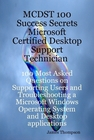 ovitz-taylor-gates-mcdst-100-success-secrets-microsoft-certified-desktop-support-technician-100-most-asked-questions-on-supporting-users-and-troubleshooting-a-microsoft-windows-operating-system-and-desktop-applications-300295583.JPG