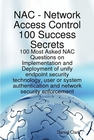 ovitz-taylor-gates-network-access-control-100-success-secrets-100-most-asked-nac-questions-on-implementation-and-deployment-of-unify-endpoint-security-technology-user-or-system-authentication-300295356.JPG