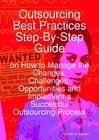 ovitz-taylor-gates-outsourcing-best-practices-step-by-step-guide-on-how-to-manage-the-changes-challenges-opportunities-and-implement-a-successful-outsourcing-process-300295562.JPG
