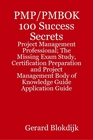 ovitz-taylor-gates-pmp-pmbok-100-success-secrets-project-management-professional-the-missing-exam-study-certification-preparation-and-project-management-body-of-knowledge-guide-application-guide-300301727.JPG