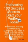 ovitz-taylor-gates-podcasting-100-success-secrets-start-your-podcast-today-production-hosting-and-marketing-everything-you-need-in-easy-steps-to-create-your-podcast-and-tell-the-world-about-your-passion-300294569.JPG