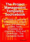 ovitz-taylor-gates-the-project-management-templates-sourcebook-44-ready-to-use-how-to-workbooks-project-plans-and-planning-guides-tools-templates-and-checklists-print-and-download-the-complete-guide-300295555.JPG