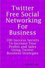 ovitz-taylor-gates-twitter-free-social-networking-for-business-100-success-secrets-to-increase-your-profits-and-sales-using-twitter-business-strategies-300294329.JPG