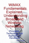 ovitz-taylor-gates-wimax-fundamentals-explained-understanding-broadband-wireless-networking-principles-technology-and-applications-handbook-300295365.JPG