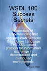 ovitz-taylor-gates-wsdl-100-success-secrets-essentials-of-understanding-and-applying-web-services-description-language-the-xml-based-protocol-for-information-exchange-in-decentralized-and-distributed-environments-300295581.JPG