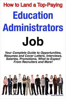 ovitz-taylor-gates-how-to-land-a-top-paying-education-administrators-job-your-complete-guide-to-opportunities-resumes-and-cover-letters-interviews-salaries-300319069.JPG
